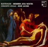 BUXTEHUDE - Jacobs - Membra Jesu Nostri, cycle de sept cantates BuxWV.75