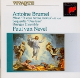 BRUMEL - Nevel - Messe à 12 voix 'Et ecce terrae motus'