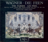 WAGNER - Sawallisch - Die Feen (Les fées) WWV.32 (Live Munich 1983) Live Munich 1983