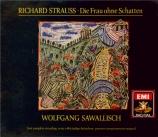 STRAUSS - Sawallisch - Die Frau ohne Schatten (La femme sans ombre), opé