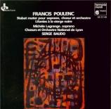 POULENC - Baudo - Stabat Mater, pour soprano, chœur mixte à cinq voix et