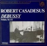DEBUSSY - Casadesus - Préludes I, pour piano L.117