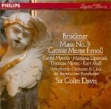 BRUCKNER - Davis - Messe n°3 en fa mineur WAB 28