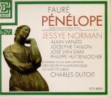 FAURE - Dutoit - Pénélope, opéra (1913)