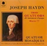 HAYDN - Quatuor Mosaïqu - Quatuor à cordes n°81 en sol majeur op.77 n°1