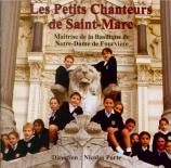 Les Petits Chanteurs de Saint-Marc Musique sacrée du XIXe et XX siècles