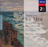 DEBUSSY - Dutoit - La mer, trois esquisses symphoniques pour orchestre L
