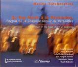 Du Roy-Soleil à la révolution : L'orgue de la Chapelle Royale de Versa