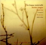 La langue maternelle (Bartok, Eötvös, Kurtag, Ligeti)