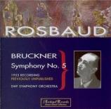 BRUCKNER - Rosbaud - Symphonie n°5 en si bémol majeur WAB 105