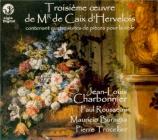 CAIX D'HERVELOIS - Charbonnier - Troisième oeuvre contenant 4 suites pou