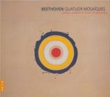 BEETHOVEN - Quatuor Mosaïqu - Quatuor à cordes n°5 op.18-5