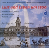Lust und Leben um 1700 Lieder, Arien und Instrumentalmusik
