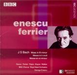 BACH - Enescu - Messe en si mineur, pour solistes, chœur et orchestre BW