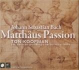 BACH - Koopman - Passion selon St Matthieu(Matthäus-Passion), pour soli