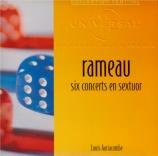 RAMEAU - Auriacombe - Six concerts en sextuor