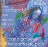 DUPRE - Castagnet - Le chemin de croix op.29 grand orgue de la cathédrale Notre-Dame de Paris