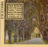 REGER - Göbel Trio Berl - Trio pour violon, alto et piano en si mineur o
