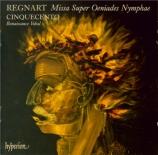 REGNART - Cinquecento - Missa super