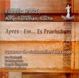 AMY - Quatuor Alexand - Après : Ein... es Praeludium