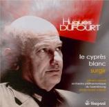 DUFOURT - Valade - Le cyprès blanc