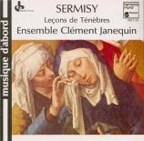SERMISY - Ensemble Clemen - Leçons des Ténèbres