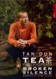 Tan Dun : Tea - Broken silence