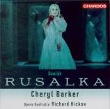 DVORAK - Hickox - Rusalka, pour solistes, conte lyrique en 3 actes op.11