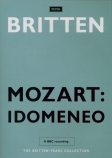 MOZART - Britten - Idomeneo, rè di Creta (Idoménée, roi de Crète), opéra