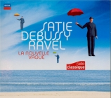 Satie, Debussy, Ravel : La nouvelle vague