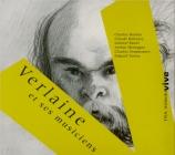 Verlaine et ses musiciens : Oeuvres de Fauré, Honegger, Debussy, Bordes