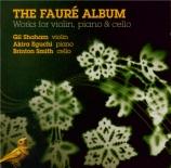 The Fauré Album : Works for violin, piano & cello
