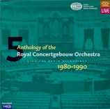 Anthology of the Royal Concertgebouw Orchestra Vol.5 : 1980-1990