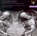 TCHAIKOVSKY - Savchuk - Liturgie de Saint Jean Chrysostome, pour chœur a