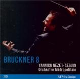 BRUCKNER - Nézet-Séguin - Symphonie n°8 en ut mineur WAB 108