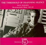 The Threshold of Deafening silence : Electroacoustic Music 1983-89