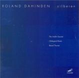DAHINDEN - Arditti String - Silberen