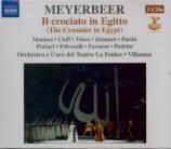 MEYERBEER - Villaume - Il crociato in Egitto