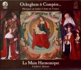Ockeghem & Compère... : Musiques au temps d'Anne de France