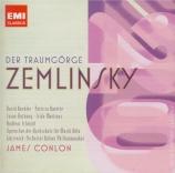 ZEMLINSKY - Conlon - Der Traumgörge (Görge le rêveur)