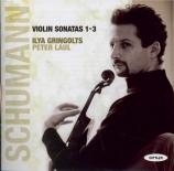 SCHUMANN - Gringolts - Sonate pour violon et piano n°1 en la mineur op.1