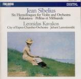 SIBELIUS - Kavakos - Deux humoresques pour violon et orchestre op.87