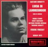 DONIZETTI - Fricsay - Lucia di Lammermoor (chanté en allemand) live Berlin 22 - 1 - 1953