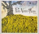 Paris-Vienne-Moscou (1910-2010)