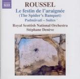 ROUSSEL - Denève - Le festin de l'araignée op.17