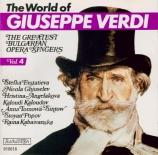 The World of Giuseppe Verdi - The Greatest Bulgarian Opera Singers Vol.4
