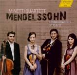 MENDELSSOHN-BARTHOLDY - Minetti Quartet - Quatuor à cordes n°2 en la min