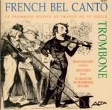 French Bel Canto Le trombone soliste en France au XIXème siècle