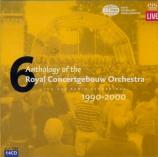 Anthology of the Royal Concertgebouw Orchestra  vol.6 1990-2000