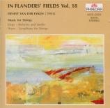 In Flander's Fields vol.18 Music for Strings by Ernest van der Eyken